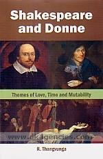 Shakespeare and Donne :  themes of love, time and mutability /