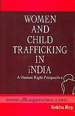 Women and child trafficking in India :  a human right perspective /