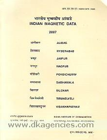 Indian magnetic data, 2007 =  Bharatiya cumbakiya ankade, 2007.
