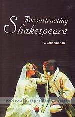 Reconstructing Shakespeare :  rebuilding his plays in contemporary literary environment /