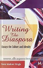 Writing the diaspora :  essays on culture and identity /