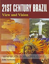 21st century Brazil :  view and vision /