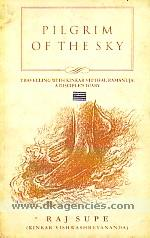 Pilgrim of the sky :  travelling with Kinkar Vitthal Ramanuja : a disciple's diary /
