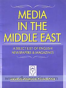 Media in the Middle East :  a select list of English newspapers and magazines /