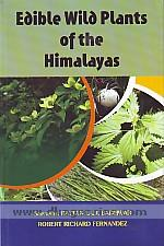 Edible wild plants of the Himalayas /