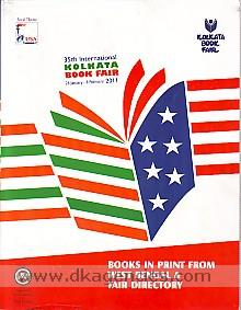 Books in print from West Bengal & fair directory :  35th International Kolkata Book Fair 2011, 26 January to 6 February, 2011.