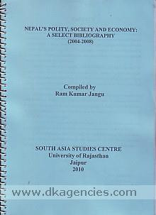Nepal's polity, society and economy :  a select bibliography, 2004-2008 /