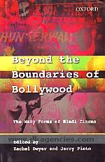 Beyond the boundaries of Bollywood :  the many forms of Hindi cinema /