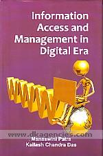 Information access and management in digital era /