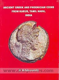 Ancient Greek and Phoenician coins from Karur, Tamil Nadu, India /