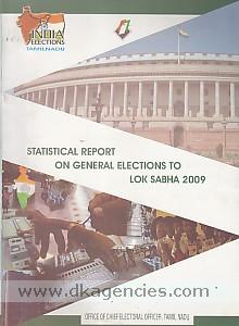 Statistical report on general elections to Lok Sabha 2009.