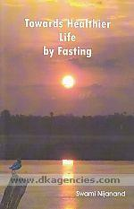 Towards healthier life by fasting :  two articles on better living /