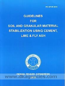 Guidelines for soil and granular material stabilization using cement, lime & fly ash.