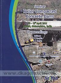 Seminar, Roller Compacted Concrete Dams, 13-15th April 2011, Nashik, Maharashtra, India :  proceedings /