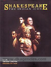Shakespeare :  the Indian icon : a collection of Indian responses : social, cultural, academic /