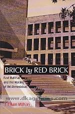 Brick by red brick :  Ravi Matthai and the making of IIM Ahmedabad /