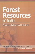 Forest resources of India :  problems, policies and initiatives /