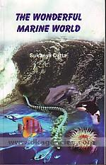 The wonderful marine world /