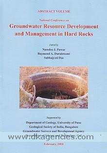 National Conference on Groundwater Resources Development and Management in Hard Rocks :  abstract volume /