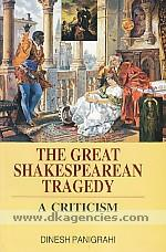 The great Shakespearean tragedy :  a criticism /
