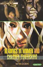 Readings in women and children trafficking /