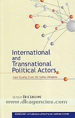 International and transnational political actors :  case studies from the Indian diaspora /