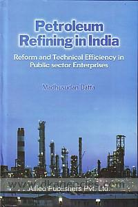 Petroleum refining in India :  reform and technical efficiency in public sector enterprises /
