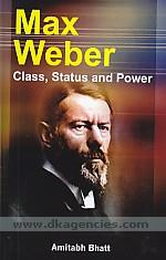 Max Weber :  class, status and power /