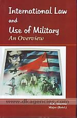 International law and use of military :  an overview /