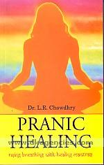 Pranic healing :  using breathing with healing mantras /
