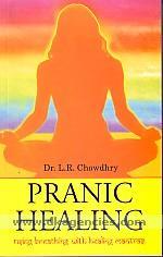 Pranic healing :  using breathing with healing mantras /
