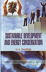 Sustainable development and energy conservation /
