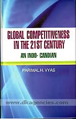 Global competitiveness in the 21st century :  an Indo-Candian [i.e. Canadian] /