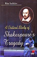 A critical study of Shakespeare's tragedy /