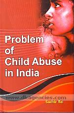 Problem of child abuse in India /