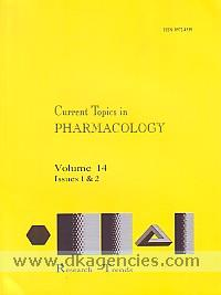 Current topics in pharmacology, vol. 14, issues 1 & 2.