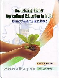 Revitalizing higher agricultural education in India :  journey towards excellence /
