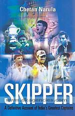 Skipper :  a definitive account of India's greatest captains /