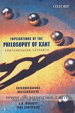 Implications of the philosophy of Kant =  Kantdarsaner tatparya /