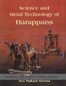 Science and metal technology of Harappans /