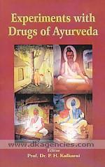 Experiments with drugs of ayurveda /