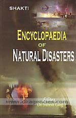 Encyclopaedia of natural disasters /