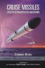 Cruise missiles :  evolution, proliferation and future /