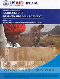 A guide book to implement agriculture demand side management :  studies from Water- Energy Nexus Activity (WENEXA II) Project /