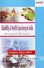 Disability and health expectancy in India :  revealing the unrevealed /