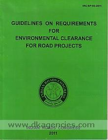 Guidelines on requirements for environmental clearance for road projects.
