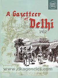 A Gazetteer of Delhi, 1912.