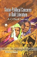 Socio-political concerns in dalit literature :  a critical survey /