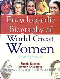 Encyclopaedic biography of world great women /
