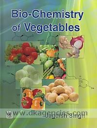 Biochemistry of vegetables :  nutritional, medicinal and therapeutic properties /